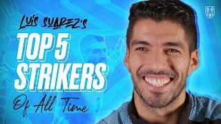 Luis Suarez Picks His Top 5 Strikers of All Time