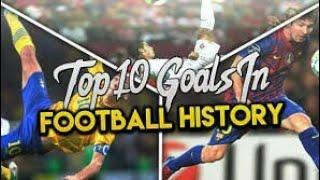 TOP 10 Goals in football history
