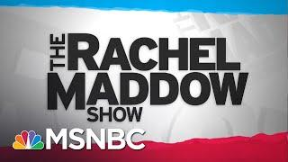 Watch Rachel Maddow Highlights: June 10 | MSNBC