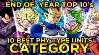 2019 END OF THE YEAR TOP 10'S! TOP 10 PHY UNITS IN DOKKAN! (DBZ: Dokkan Battle)