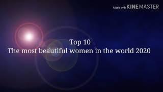 Top 10 the most beautiful women in the world, 2020#beautiful women