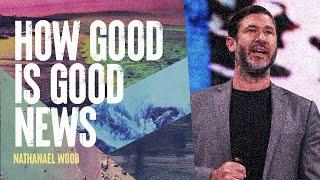 How Good Is Good News   Nathanael Wood   Hillsong Church Online
