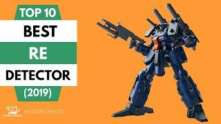 RE Detector- Top 10 New Best Collection (2019)