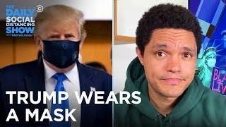 Trump Wears a Mask & The White House Goes After Fauci | The Daily Social Distancing Show