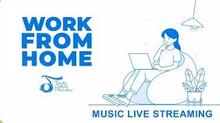 TOP LIVE | Music Streaming Playlist Work From Home