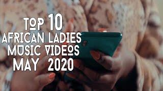Top 10 African Music Videos Female Musicians May 2020