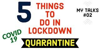 Top 5 Productive Things To Do In Lockdown | How To Spend Free Time Wisely |  5 Things To Do At Home