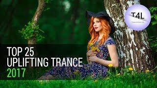 Top 25 Uplifting Trance 2017 (Emotional Energy Mix) Best Yearmix