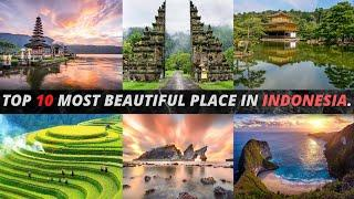 TOP 10 MOST BEAUTIFUL PLACE IN INDONESIA.