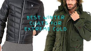 Top 10 Best Winter Coats for Extreme Cold for Men and Women Both!