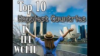 Top 10 Most Happiest countries in the world | seen as the world safest COUNTRY || Highlight show.