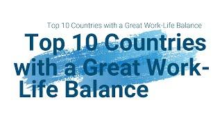 Top 10 Countries with a Great Work-Life Balance