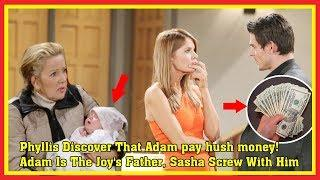 Phyllis Discover That Adam pay hush money! Adam Is The Joy's Father, Sasha Screw With Him
