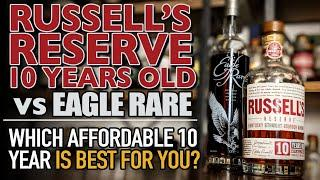 Russell's Reserve 10 Year vs Eagle Rare 10 Year! Which affordable 10 year bourbon is best for you?