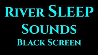 10 Hours River Sleep Sounds Black Screen | Sleep ASMR | River Stream Sleep Sounds