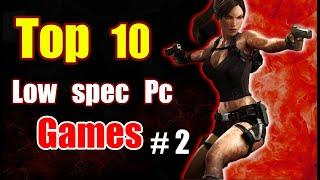 Top 10 Games For Low End PC #2 | (2 GB - 4 GB ram) No Graphic Card