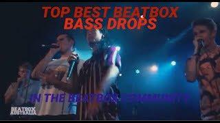 TOP BEST BASS DROPS IN THE BEATBOX COMMUNITY