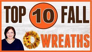 TOP 10 AMAZING FALL WREATHS   EASY FALL FARMHOUSE  HIGH END WREATHS   DOLLAR TREE FALL DIY DECOR