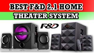 Top: 5 Best  F&D 2.1 Home Theater System | F&D Home Theater Review | Best Home Theater in India 2021