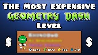 The Most EXPENSIVE Geometry Dash Level!
