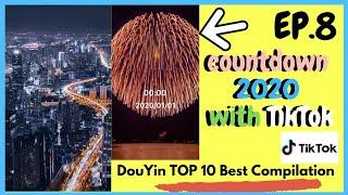 TikTok China Highlights Clips [NEW E.p 8 countdown2020 with TikTok 在这里都进2020] 抖音最火 DouYin TOP 1...
