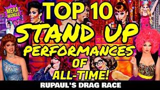 TOP 10 STAND UP PERFORMANCES OF ALL-TIME! | RuPaul's Drag Race Review | Mera Mangle