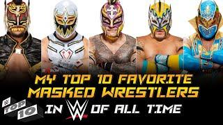 My​ Top​ 10​ Favorite Masked​ Wrestlers in​ WWE​ of​ All​ Time