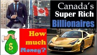 Top 10 Richest Person in Canada. Canada's Billionaires. Forbes 2019 list.