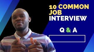 Top 10 common interview questions and answers