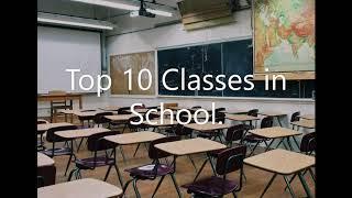 Top 10 Classes in School
