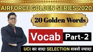 Airforce English Important Vocab Part- 2 | 20 Golden Word Vocab For Airforce 2020 | UCI
