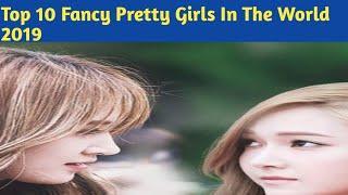 Top10 Fancy Pretty Girls in the world 2019