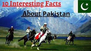 10 Most Interesting Facts About Pakistan ||Top 10 Facts