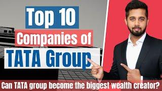 Top 10 Companies of Tata Group | Can TATA group become the biggest wealth creator in India?