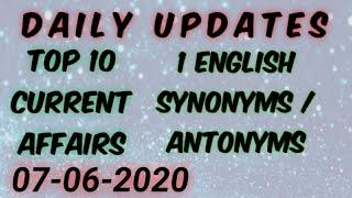 Top 10 current affairs of 7 june | One english word with its synonyms and antonyms | Exam Updates |