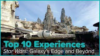 Star Wars: Top 10 Experiences   Star Wars: Galaxy's Edge - Disneyland & Walt Disney World