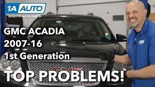 Top Problems GMC Acadia 1st Gen 2007-2016