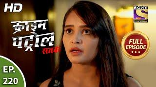 Crime Patrol Satark Season 2 - Ep 220 - Full Episode - 3rd September, 2020