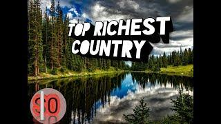 Top 10 richest country in 2019 || top 10 country || best country in the world