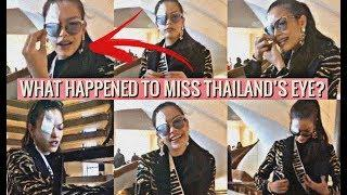 MISS UNIVERSE 2019 DAY 10 | WHAT HAPPENED TO MISS THAILAND'S EYE AFTER PRELIMINARY COMPETITION?