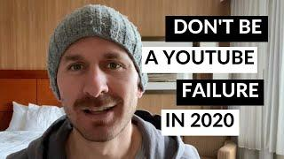 TOP 6 REASONS WHY BEGINNERS ON YOUTUBE WILL FAIL IN 2020 | And How To Be The 0.001% That Succeeds