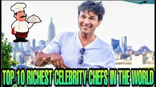 TOP 10 RICHEST CELEBRITY CHEFS IN THE WORLD