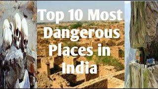 Top 10 Dangerous Place in INDIA / WORST Tourist Places in India # Most Dangerous places in India