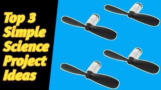 Top 3 Simple School Science Project Ideas For Science Exhibition | Easy Science Projects |