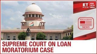 Supreme Court: Govt, RBI, Banks to decide on interest waiver, other loan reliefs in 2 weeks