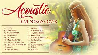 Best English Acoustic Love Songs Cover - Beautiful Acoustic Cover Of Popular Songs / Acoustic Music