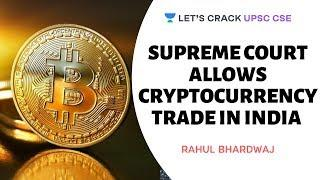 Supreme Court Allows Cryptocurrency Trade in India | Crack UPSC CSE 2020/2021 | Rahul Bhardwaj