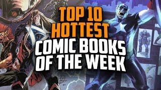 The Top 10 Hottest Comic Books of the Week // Comics Going Up in Price and Selling Fast Right Now