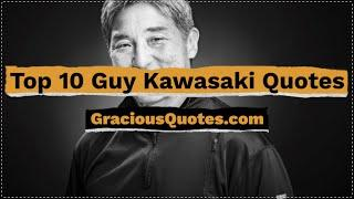 Top 10 Guy Kawasaki Quotes - Gracious Quotes