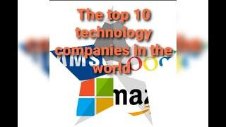 The top 10  technology companies in the  world